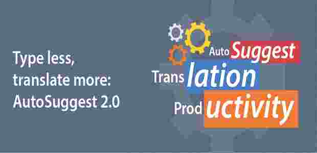 part1-type-less-and-translate-more-with-autosuggest-20-in-sdl-trados-studio-2015