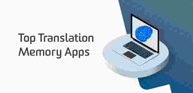 Top Translation Memory Apps